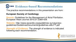 The practice recommendations in this presentation are from:  European Society of Cardiology   Source: Guidelines for the