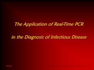 The Application of Real-Time PCR in the Diagnosis of Infectious Disease