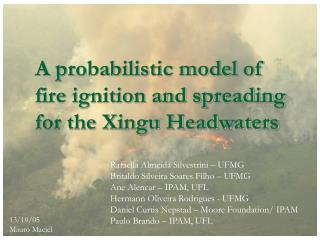 A probabilistic model of fire ignition and spreading for the Xingu Headwaters