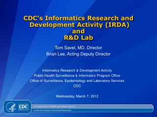CDC's Informatics Research and  Development Activity (IRDA)  and  R&D Lab