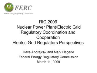 Dave Andrejcak and Mark Hegerle Federal Energy Regulatory Commission March 11, 2009