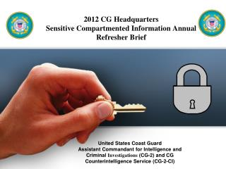 2012 CG Headquarters Sensitive Compartmented Information Annual Refresher Brief