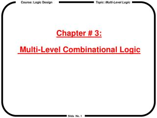 Chapter # 3:  Multi-Level Combinational Logic