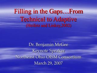 Filling in the Gaps�From Technical to Adaptive (Heifetz and Linksy,2002)