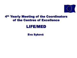 4 th  Yearly Meeting of the Coordinators of the Centres of Excellence LIFE/MED