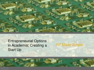 Entrepreneurial Options in Academia; Creating a Start Up