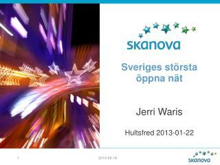 Sveriges största  öppna nät Jerri Waris Hultsfred 2013-01-22