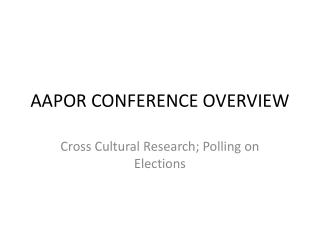 AAPOR CONFERENCE OVERVIEW