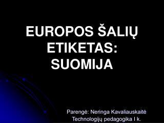 EUROPOS  ŠALIŲ ETIKETAS: SUOMIJA