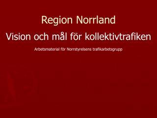 Region Norrland Vision och mål för kollektivtrafiken