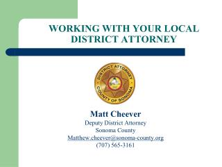 WORKING WITH YOUR LOCAL DISTRICT ATTORNEY
