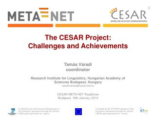 The CESAR Project:  Challenges and Achievements