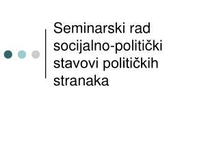 Seminarski rad socijalno-politi čki stavovi političkih stranaka