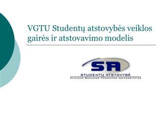 VGTU Studentų atstovybės veiklos gairės ir atstovavimo modelis