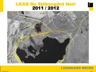 LKAB Ny Sjöbangård Norr   2011 / 2012
