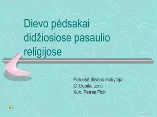 Dievo pėdsakai didžiosiose pasaulio religijose