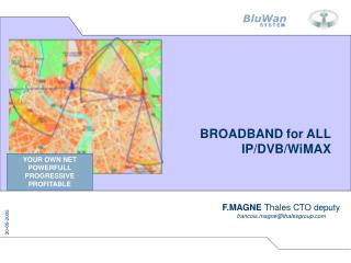 BROADBAND for ALL IP/DVB/WiMAX