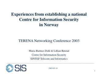 Experiences from establishing a national Centre for Information Security in Norway
