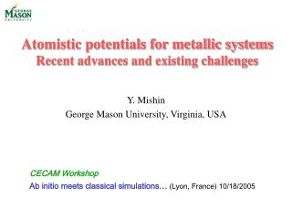 Atomistic potentials for metallic systems Recent advances and existing challenges