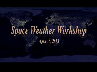Space Weather Workshop