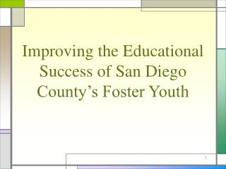 Improving the Educational Success of San Diego County's Foster Youth
