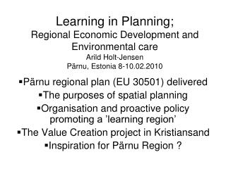 P�rnu regional plan (EU 30501) delivered The purposes of spatial planning