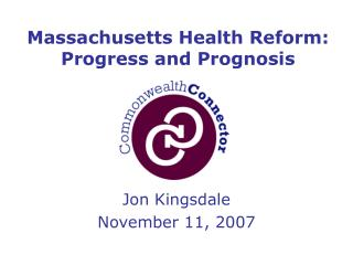 Massachusetts Health Reform: Progress and Prognosis