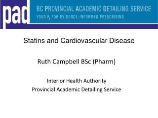 Ruth Campbell BSc (Pharm) Interior Health Authority Provincial Academic Detailing Service