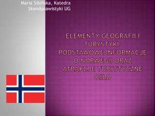Elementy geografii i turystyki.  podstawowe informacje o Norwegii oraz atrakcje turystyczne Oslo