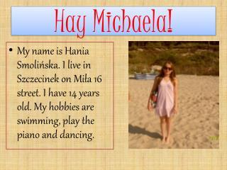 Hay Michaela!