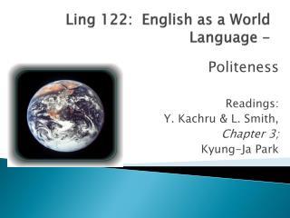 Ling 122:  English as a World Language -