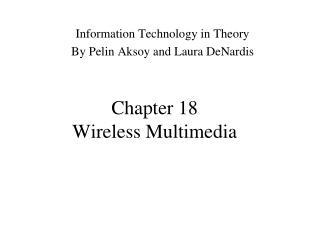 Chapter 18 Wireless Multimedia