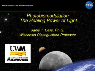 Photobiomodulation   The Healing Power of Light Janis T. Eells, Ph.D.