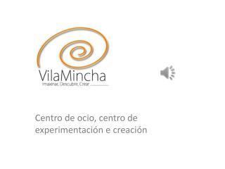 Centro de ocio, centro de experimentación e creación