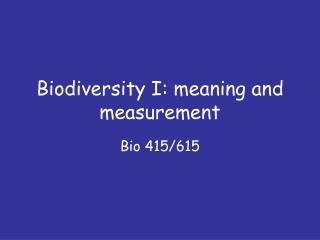 Biodiversity I: meaning and measurement