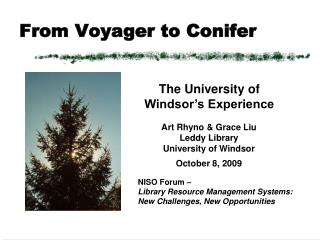 From Voyager to Conifer