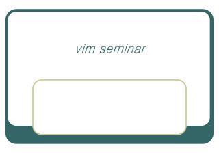 vim seminar