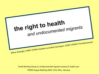 the right to health 	       and undocumented migrants