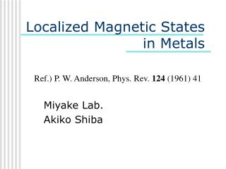 Localized Magnetic States  in Metals