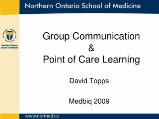 Group Communication  &  Point of Care Learning