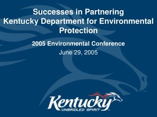 Successes in Partnering Kentucky Department for Environmental Protection
