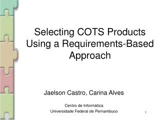 Selecting COTS Products  Using a Requirements-Based Approach