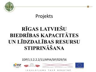 Ieviešanas laiks:  2012. gada 1. janvāris - 30. septembris Aktivitātes