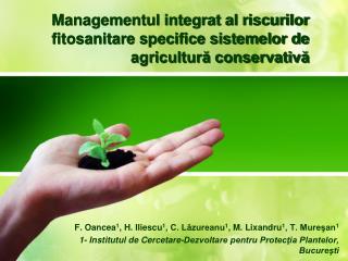 Managementul integrat al riscurilor fitosanitare specifice sistemelor de agricultură conservativă