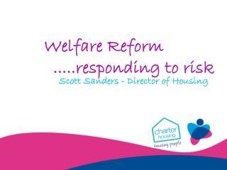 Welfare Reform               .....responding to risk