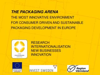 THE PACKAGING ARENA  THE MOST INNOVATIVE ENVIRONMENT FOR CONSUMER DRIVEN AND SUSTAINABLE