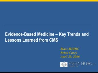 Evidence-Based Medicine – Key Trends and Lessons Learned from CMS
