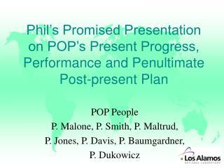 POP People P. Malone, P. Smith, P. Maltrud, P. Jones, P. Davis, P. Baumgardner, P. Dukowicz