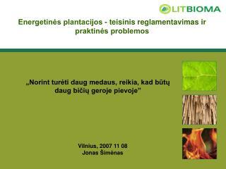 Energetinės plantacijos - teisinis reglamentavimas ir praktinės problemos