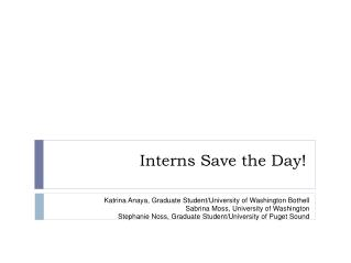 Interns Save the Day!